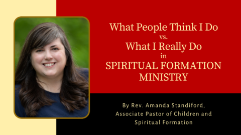 What People Think I Do vs. What I Really Do in Spiritual Formation Ministry