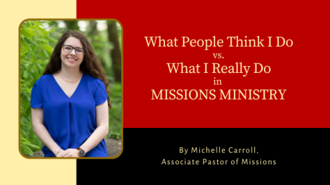 What People Think I Do vs. What I Really Do in Missions Ministry