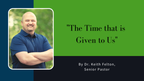 The Time that is Given to Us